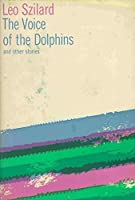 The Voice of the Dolphins and Other Stories