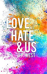 Love, Hate & Us