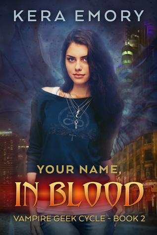Your Name, In Blood (Vampire Geek Cycle, #2)