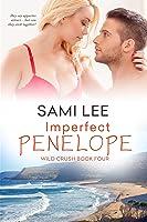 Imperfect Penelope (Wild Crush, #4)