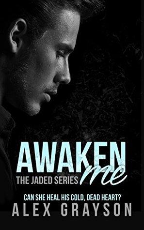 Awaken Me (The Jaded Series, #4)