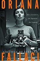 Oriana Fallaci: The Journalist, the Agitator, the Legend