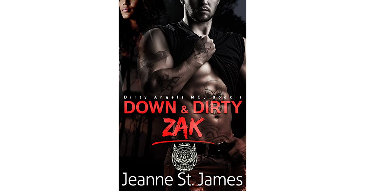 Betere Down & Dirty: Zak (Dirty Angels MC #1) by Jeanne St. James PZ-65