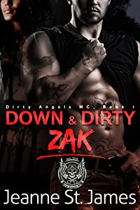 Down & Dirty: Zak (Dirty Angels MC, #1)