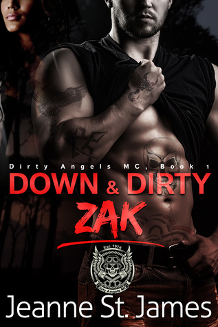 Down & Dirty: Zak (Dirty Angels MC #1)