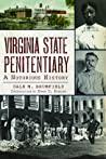 Virginia State Penitentiary: A Notorious History
