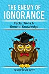 The Enemy of Ignorance: facts, trivia, & general knowledge (The Smarty Pants Series)