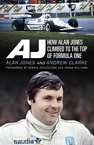 AJ How Alan Jones Climbed to the Top of Formula One