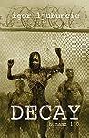 Decay by Igor  Ljubuncic