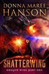 Shatterwing (Dragon Wine #1)
