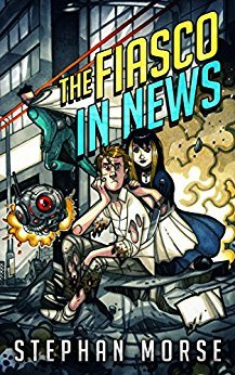 The Fiasco In News by Stephan Morse