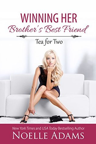 Winning Her Brother's Best Friend (Tea for Two, #2)