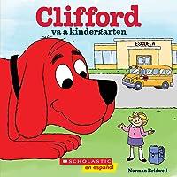 Clifford va a kindergarten (Clifford Goes to Kindergarten)