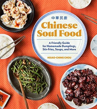 Chinese Soul Food by Hsiao-Ching Chou