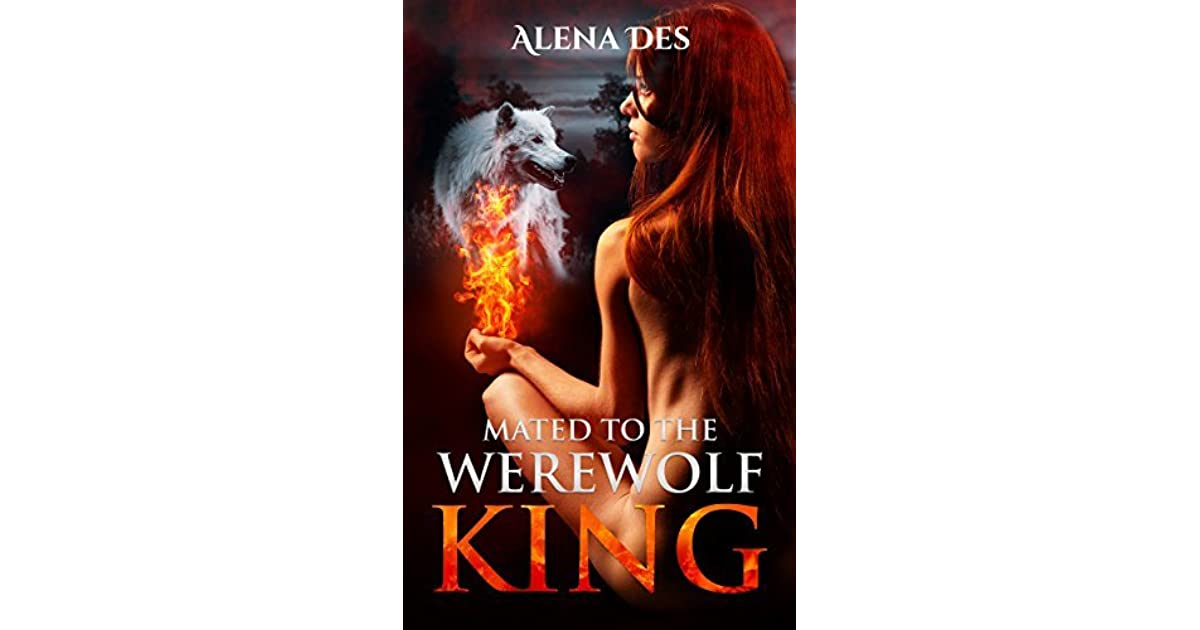 Mated To The Werewolf King (The Kings, #1) by Alena Des