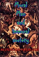 Moral Man and Immoral Society: A Study in Ethics and Politics (Arkosh Politics)