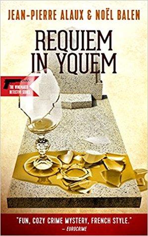 Requiem in Yquem (Winemaker Detective)