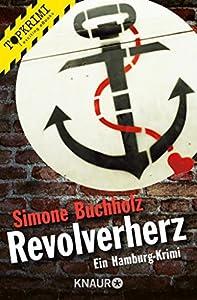 Revolverherz: Ein Hamburg-Krimi (Ein Fall für Chas Riley 1)