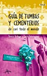 Guía de tumbas y cementerios de casi todo el mundo