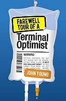Farewell Tour of a Terminal Optimist (KelpiesEdge)