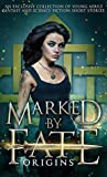 Marked by Fate: Origins (Marked by Fate, #0.5)