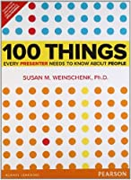 100 Things Every Presenter Needs to Know About People, 1e
