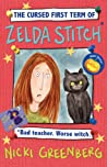 The Cursed First Term of Zelda Stitch. Bad Teacher. Worse Witch.