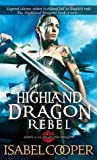 Highland Dragon Rebel (Dawn of the Highland Dragon, #2)