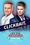 Clickbait (Off the Record #1)