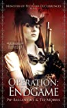 Operation: Endgame (Ministry of Peculiar Occurrences, #6)