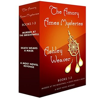The Amory Ames Mysteries, Books 1-3: Murder at Brightwell, Death Wears a Mask, A Most Novel Revenge