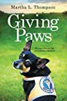 Giving Paws by Martha L. Thompson