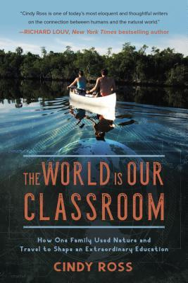 The World Is Our Classroom by Cindy Ross