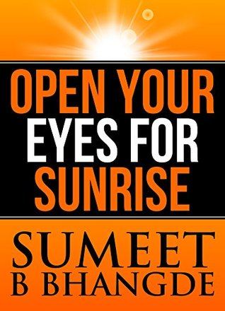 Personal Transformation: Open Your Eyes for Sunrise: (Short Reads, Motivational Self Help, Parenting & Relationships, Inspirational Stories, Non-Fiction ... Reads, Personal Happiness,Self Esteem)