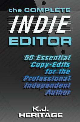 The Complete Indie Editor: 55 Essential Copy-Edits for the Professional Independent Author