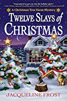 Twelve Slays of Christmas (A Christmas Tree Farm Mystery, #1)