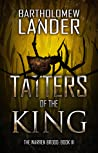 Tatters of the King (The Warren Brood, #3)