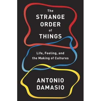 The Strange Order of Things: Life, Feeling, and the Making