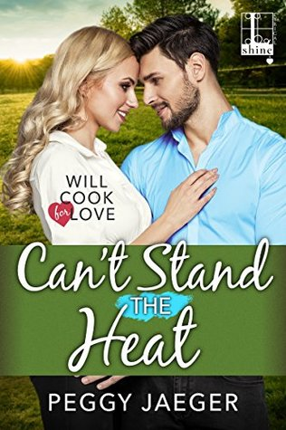 Can't Stand the Heat (Will Cook for Love, #3)