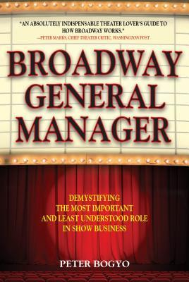 Broadway General Manager: Demystifying the Most Important and Least Understood Role in Show Business