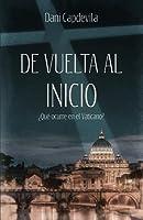 de Vuelta Al Inicio: Que Ocurre En El Vaticano?