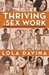 Thriving in Sex Work: Heartfelt Advice for Staying Sane in the Sex Industry: A Self-Help Book for Sex Workers