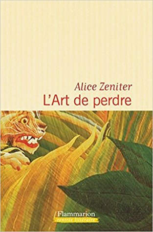 L'Art de perdre by Alice Zeniter