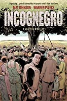 Incognegro: A Graphic Mystery (New Edition: Ingognegro, #1)