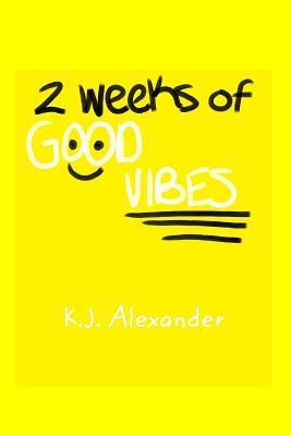 2 Weeks of Good Vibes