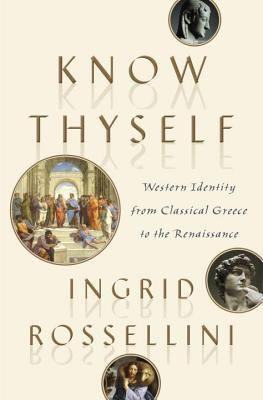 Know Thyself Western Identity from Classical Greece to the Renaissance