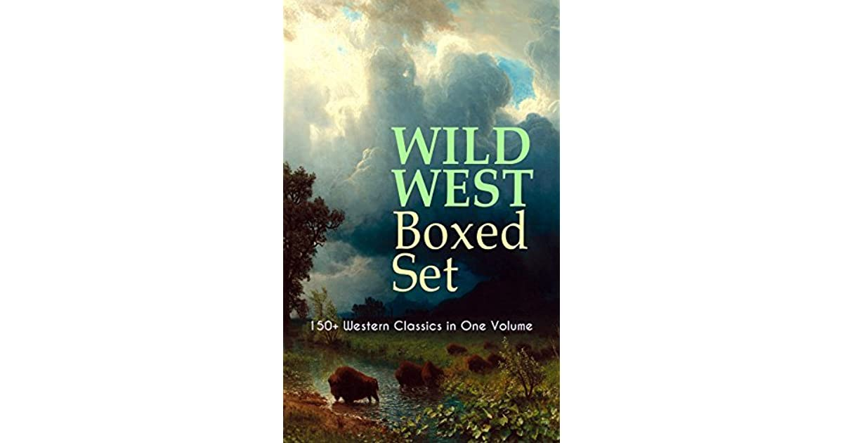 Wild West Boxed Set 150 Western Classics In One Volume Cowboy