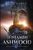 Benjamin Ashwood (Benjamin Ashwood #1)