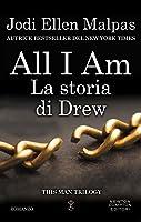 All I Am: La storia di Drew (This Man, #3.5)