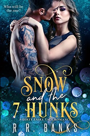 Snow and the 7 Hunks by RR Banks